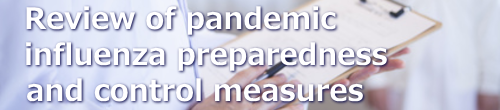 Review of pandemic influenza preparedness and control measures
