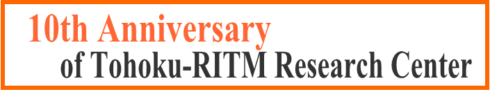 10th Anniversary of Tohoku-RITM Research Center